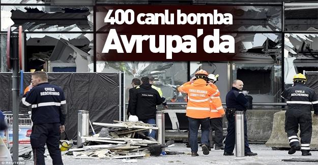 400 canlı bomba Avrupa'da!