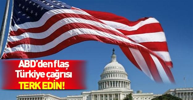 ABD'den Türkiye için kritik çağrı: Terk edin!
