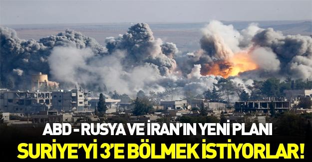 ABD, Rusya ve İran anlaştı! Suriye 3'e bölünecek