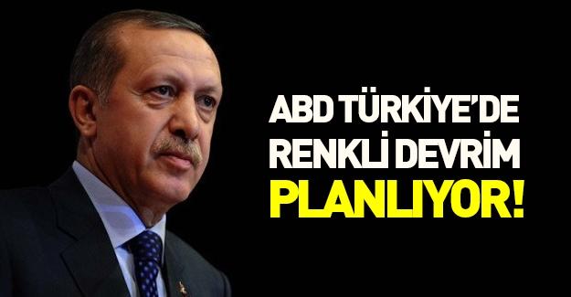 'ABD Türkiye'de renkli devrim yapmayı planlıyor'