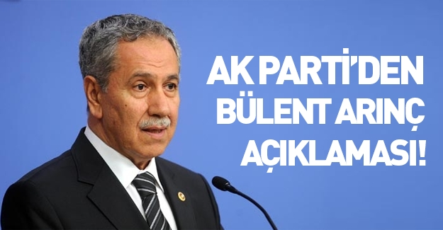 AK Parti'den Bülent Arınç açıklaması!