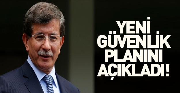 Başbakan Davutoğlu yeni güvenlik planını açıkladı!