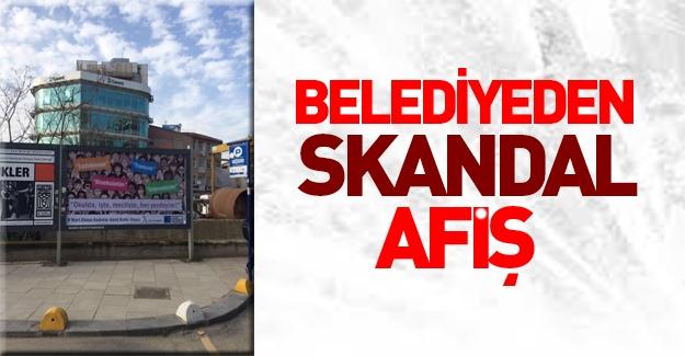 Belediyeden skandal afiş!