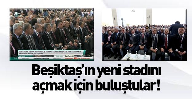 Beşiktaş'ın yeni stadının protokol açılışı