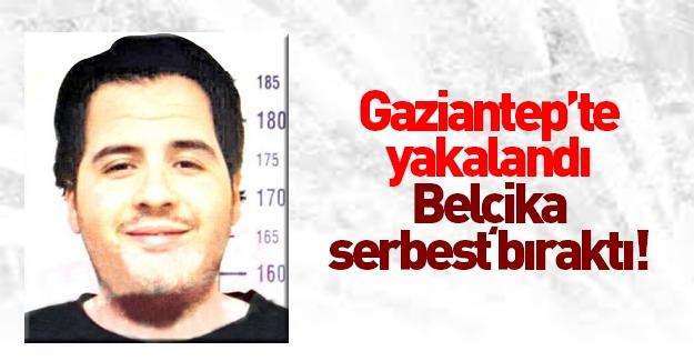 Brüksel saldırganı Gaziantep'te yakalanmıştı