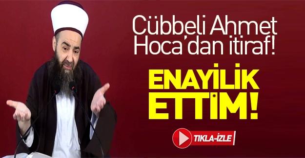 Cübbeli Ahmet Hoca'dan şok çıkış: Enayilik ettim!