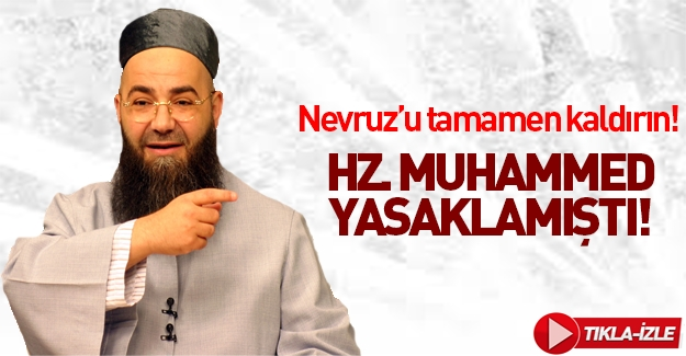 Cübbeli Ahmet Hoca: Nevruz'u tamamen kaldırın