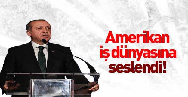 Cumhurbaşkanı Erdoğan Amerikan iş dünyasına seslendi