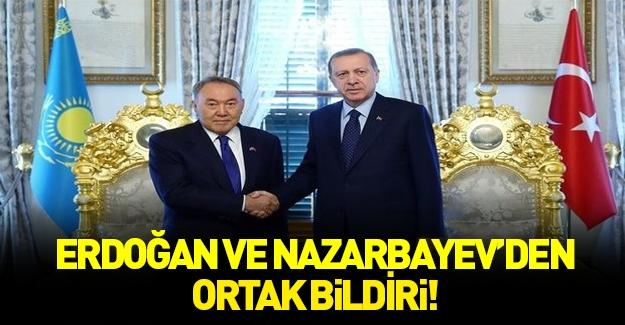 Cumhurbaşkanı Erdoğan ve Nazarbayev'den ortak bildiri