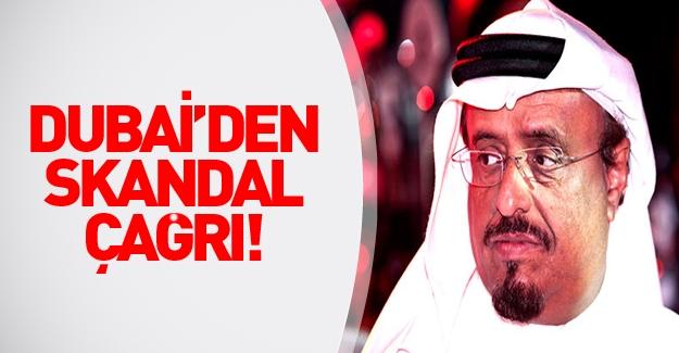 Dubai polis şefinden skandal çağrı!