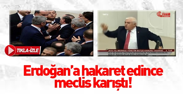 Erdoğan'a hakaret Meclis'i karıştırdı