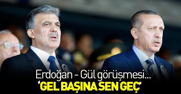 Erdoğan'dan Gül'e iş teklifi başına sen geç!