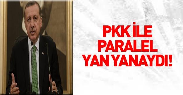 Erdoğan: PKK ile Paralel Yapı yan yanaydı
