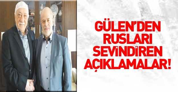 Fethullah Gülen'den Rusları sevindiren açıklamalar!