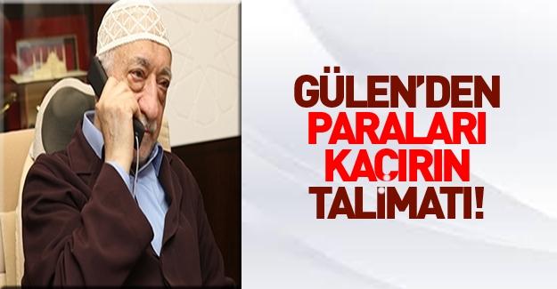 Fetullah Gülen'den talimat: Paraları kaçırın!