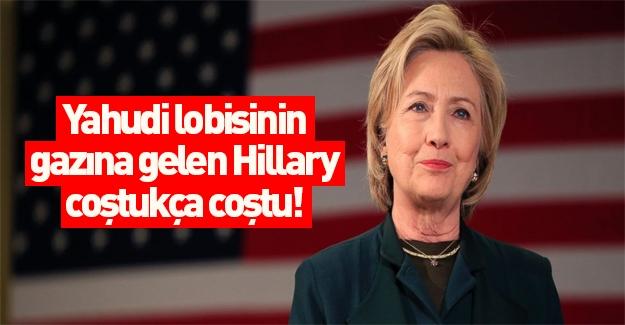 Hillary Clinton Yahudi lobisinde coştu