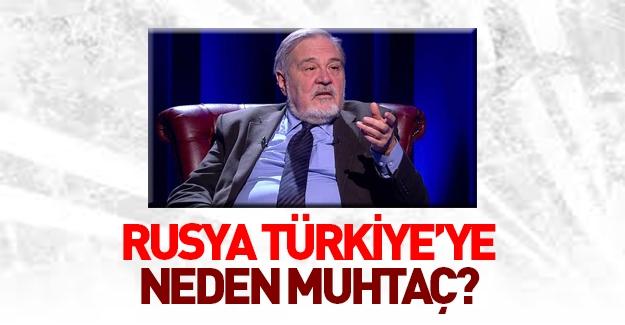 İlber Ortaylı: Rusya Türkiye'ye neden muhtaç?