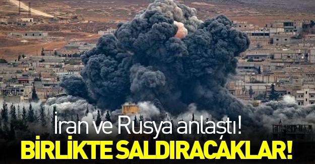 İran ve Rusya birlikte saldıracak!
