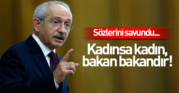 Kemal Kılıçdaroğlu: Sözlerimin sonuna kadar arkasındayım