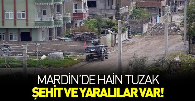 Mardin'de hain tuzak: Şehit ve yaralılar var!