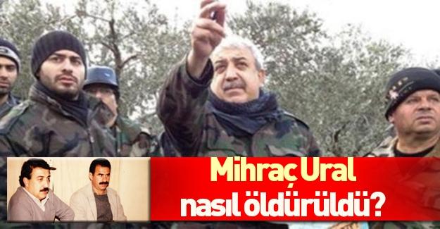 Muhacir: Mihraç Ural'ı böyle öldürdük