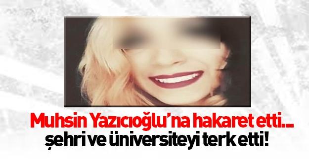 Muhsin Yazıcıoğlu'na hakaret edince şehri terk etti