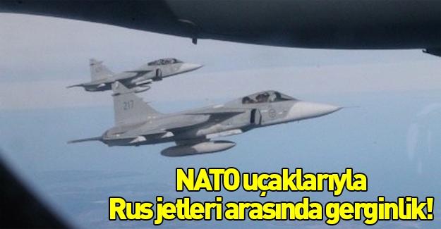 NATO uçaklarıyla Rus jetleri arasında gerginlik