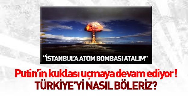 Rusya'dan küstah açıklama! Türkiye'yi nasıl parçalarız?
