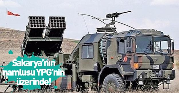 Sakarya'nın namlusu YPG'ye çevrildi!
