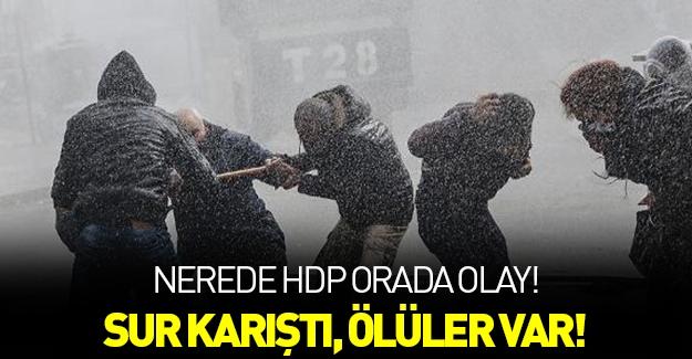 Nerede HDP, orada olay!
