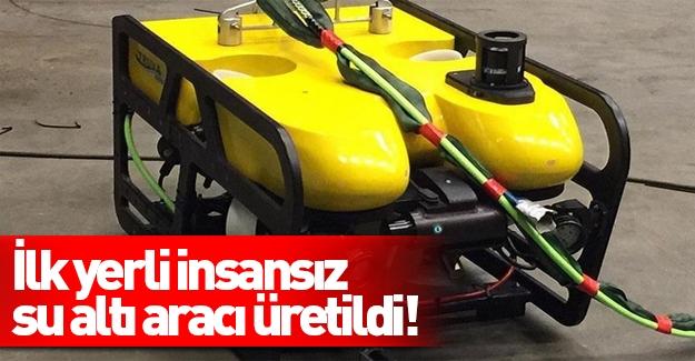 Türkiye'nin ilk insansız su altı aracı üretildi!