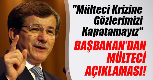 """Başbakan Ahmet Davutoğlu'ndan mülteci açıklaması! """"Krize gözlerimizi kapatamayız"""""""