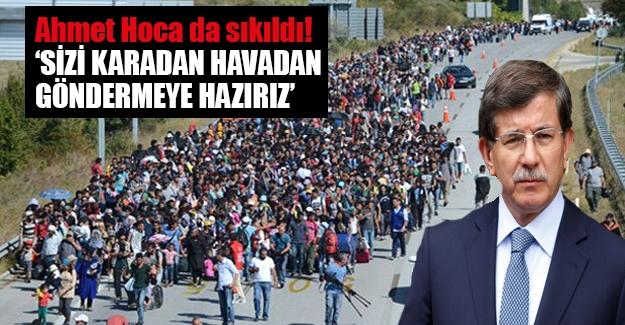 """Başbakan mültecilere seslendi: """"Havadan, karadan bile göndeririz"""""""