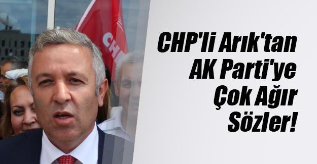 CHP Kayseri Milletvekili Çetin Arık'tan AK Parti için şok eden açıklamalar!