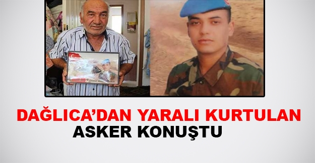 Dağlıca'dan yaralı kurtulan asker konuştu!
