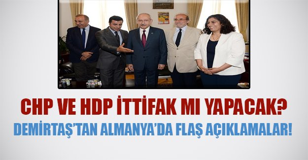 Demirtaş'tan CHP ile ittifak sinyalleri!