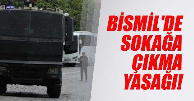 Diyarbakır'ın Bismil ilçesinde sokağa çıkma yasağı ilan edildi! Son dakika...