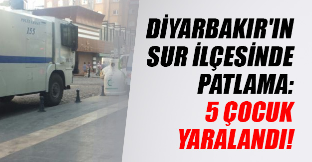 Diyarbakır'ın Sur ilçesinde son dakika patlama! 5 çocuk yaralandı...