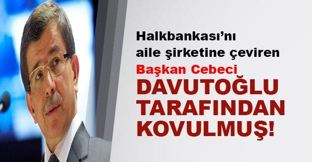 Halkbank'ı aile şirketine çevirdi, Davutoğlu kapıya koydu!