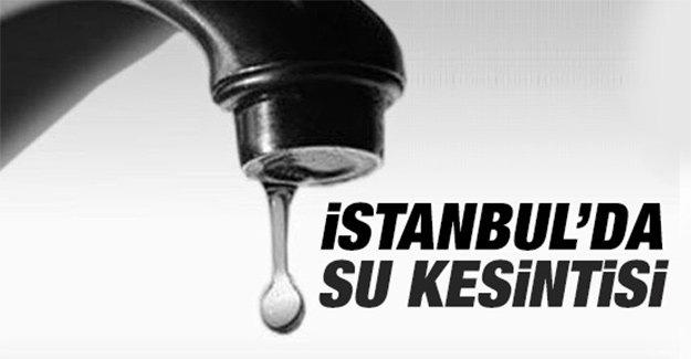 İstanbul için 8 ilçede su kesintisi uyarısı! Peki hangi ilçelerde, ne zaman su kesilecek?