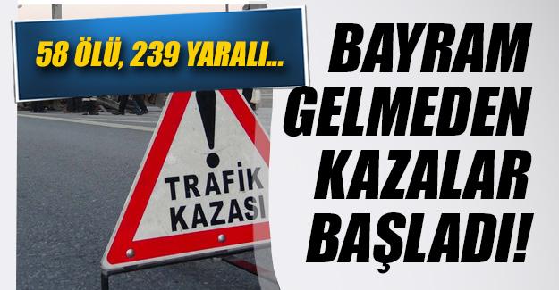 Kurban Bayramı başlamadan kazalar başladı! 4 günde 58 kişi öldü 239 kişi yaralandı...