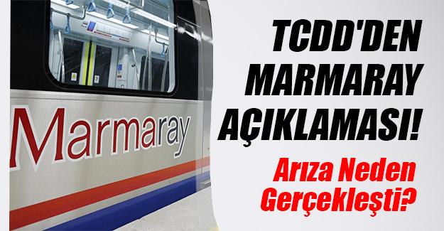 TCDD'den son dakika Marmaray arıza açıklaması! Arıza neden meydana geldi?