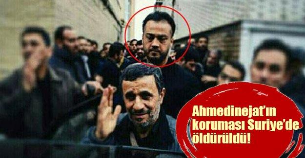 Ahmedinejat'ın koruması Suriye'de öldürüldü!