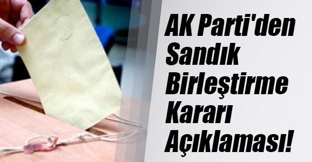 AK Parti'den sandıkların birleştirilmesi iddiaları hakkında açıklama! Flaş ifadeler...