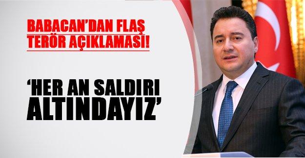 Ali Babacan'dan flaş terör açıklaması: Her an saldırı altındayız