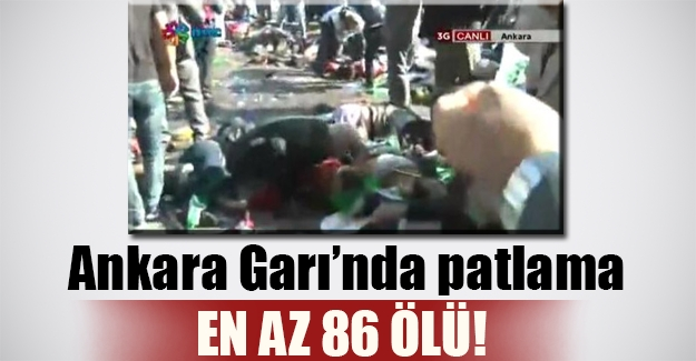 Ankara'da patlama: En az 86 ölü