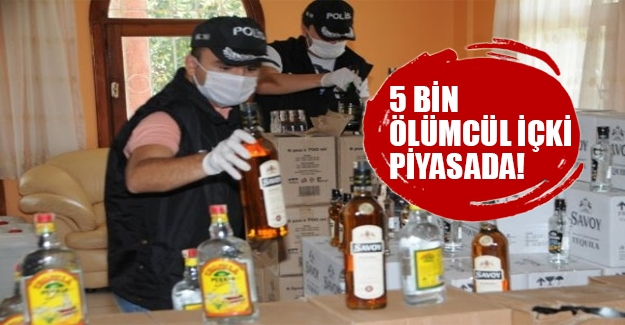 Dikkat! 5 bin sahte içki piyasada! Polis ise üreticilerin peşinde...