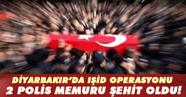Dİyarbakır'da flaş IŞİD operasyonu! 2 polis şehit düştü! 7 terörist de öldürüldü
