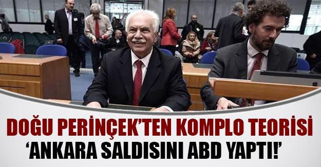 Doğu Perinçek'ten komplo teorisi: Ankara saldırısın ABD yaptı!