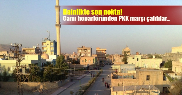 Hainlikte son nokta! PKK'lılar cami hoparlörlerinden terörist marşı çaldılar